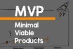 MVP – Minimal Viable Product