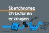 Sketchnote Strukturen zeichnen
